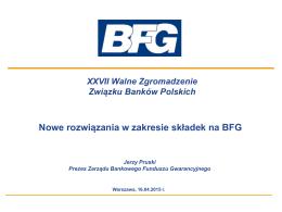 Prezentacja Prezesa BFG - Bankowy Fundusz Gwarancyjny