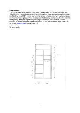 Załącznik nr 1 1 sztuka szafa o przeznaczeniu biurowym i