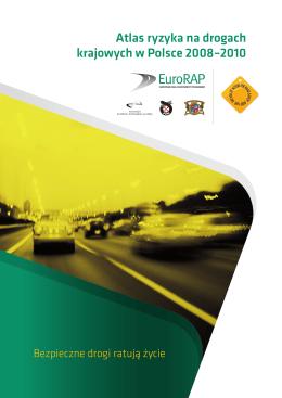 Atlas ryzyka na drogach krajowych w Polsce 2008–2010