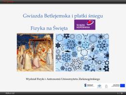 Gwiazda Betlejemska i płatki sniegu Fizyka na Swieta