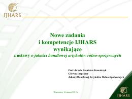 Nowe zadania i kompetencje IJHARS wynikające z ustawy o jakości