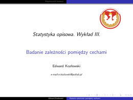 Statystyka opisowa. Wykład III. Badanie zależności pomiędzy cechami