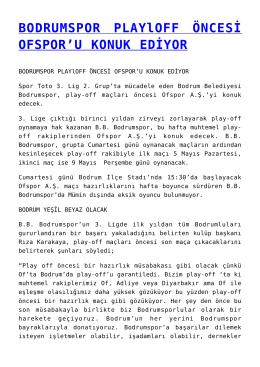 BODRUMSPOR PLAYlOFF ÖNCESİ OFSPOR`U KONUK EDİYOR