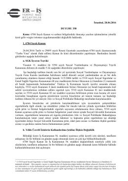 İstanbul, 28.04.2016 DUYURU 358 Konu: 6704 Sayılı Kanun ve