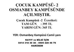 ÇOCUK KAMPÜSÜ- 2 OSMANBEY KAMPÜSÜNDE AÇILMIŞTIR.