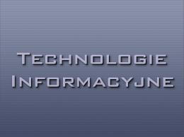Prezentacja - Technologie informacyjne