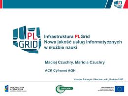 Infrastruktura PLGrid Nowa jakość usług informatycznych w służbie