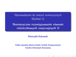 Numeryczne rozwiązywanie równań różniczkowych zwyczajnych II