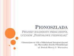 Pionoszlada Projekt zgłoszonym przez zespół uczniów