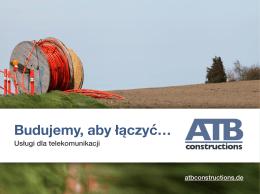 Budujemy, aby łączyć… - ATB Constructions UG