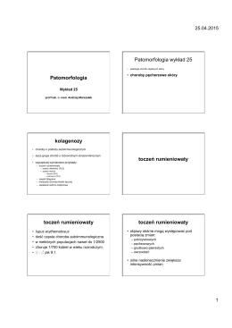 Patomorfologia Patomorfologia wykład 25 kolagenozy toczeń