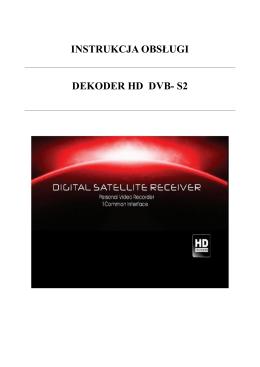 INSTRUKCJA OBSŁUGI DEKODER HD DVB- S2