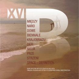XVI Międzynarodowe Biennale Krajobrazu Definicja Przestrzeni
