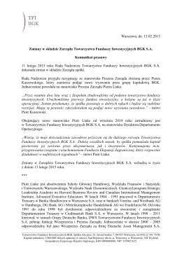 Warszawa, dn. 13.02.2015 Zmiany w składzie Zarządu Towarzystwa