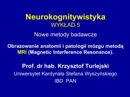 Neurokognitywistyka WYKŁAD 5 Nowe metody