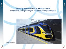 Projekty PAKIETU KOLEJOWEGO SKM w ramach Zintegrowanych