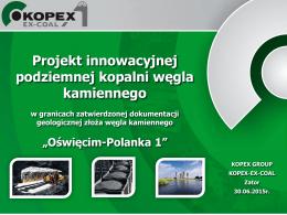 Link do prezentacji. - Kopalnia Przeciszów KOPEX-EX