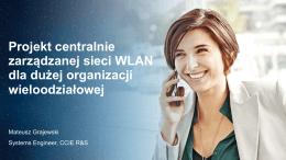 Projekt centralnie zarządzanej sieci WLAN dla dużej