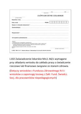 L102 Zaświadczenie lekarskie MzL1 A6/s wymagane przy składaniu
