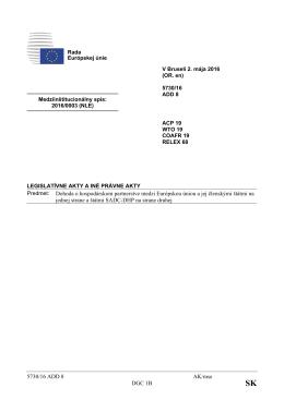 5730/16 ADD 8 AK/mse DGC 1B Predmet: Dohoda o hospodárskom