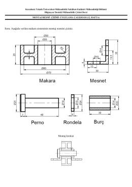 Soru: Aşağıda verilen makara sisteminin montaj resmini çiziniz