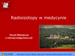 Radioizotopy w medycynie • Radioisotopes in medicine