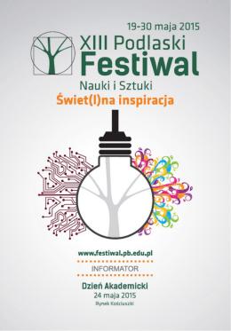 Informator - XIII Podlaski Festiwal Nauki i Sztuki