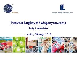 Prezentacja – Instytut Logistyki i Magazynowania