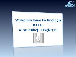 Wykorzystanie technologii RFID w produkcji i logistyce