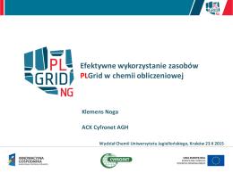 Efektywne wykorzystanie zasobów PLGrid w chemii