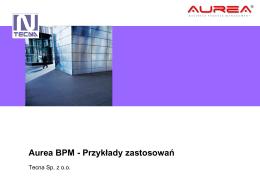 Przykłady zastosowań systemu Aurea BPM