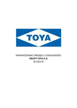 sprawozdanie zarządu z działalności grupy toya sa w 2014 r.
