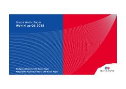 Prezentacja wyników za I kwartał 2015 roku