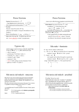 Prawa Newtona Prawa Newtona Typowe siły Siła stała + tłumienie
