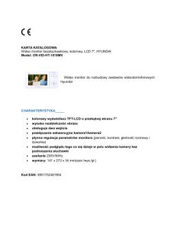 KARTA KATALOGOWA Wideo monitor bezsłuchawkowy, kolorowy