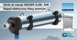 Silnik do żaluzji GEIGER GJ56.. E06 Napęd elektryczny klasy premium