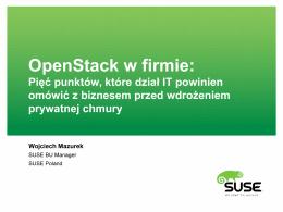 OpenStack w firmie – Wojtek Mazurek , SUSE