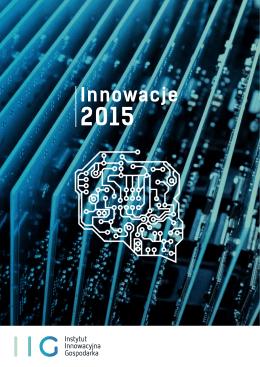 Innowacje 2015 - Instytut Innowacyjna Gospodarka