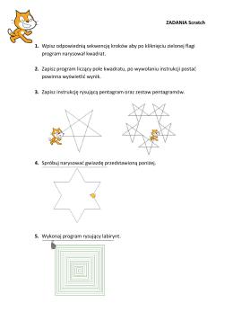 ZADANIA Scratch 1. Wpisz odpowiednią sekwencję kroków aby po