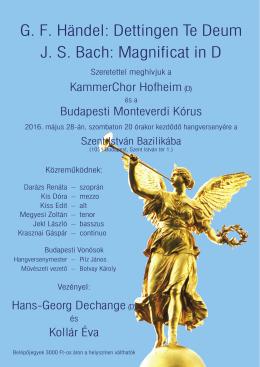G. F. Händel: Dettingen Te Deum J. S. Bach: Magnificat in D