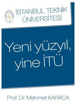 Yeni Yüzyıl, Yine İTÜ - Prof.Dr. Mehmet Karaca