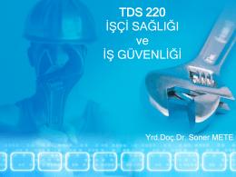 tds 220 işçi sağlığı ve iş güvenliği