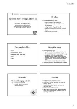 Cíl lekce Osnova přednášky Biologické stopy Zkoumání