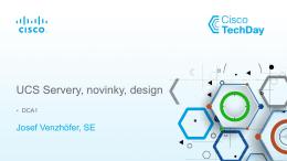 UCS Servery, novinky, design