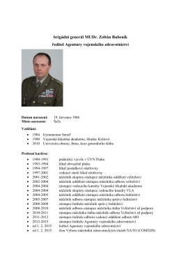 brigádní generál MUDr. Zoltán Bubeník ředitel Agentury vojenského