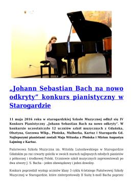 """""""Johann Sebastian Bach na nowo odkryty"""" konkurs pianistyczny w"""