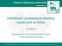 Jan Matras - Zakładanie i prowadzenie plantacji nasiennych w Polsce