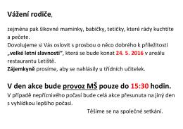 Vážení rodiče, V den akce bude provoz MŠ pouze do 15:30 hodin.