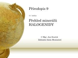 13. Přehled minerálů HALOGENIDY