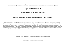 Mgr. Josef Šilhan, Ph.D. Symmetries of differential operators v pátek